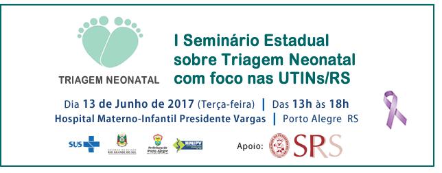 I Seminário Estadual sobre Triagem Neonatal com foco nas UTI neonatais do RS
