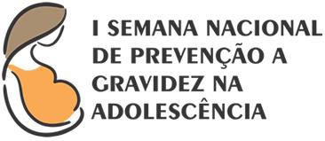 I Semana Nacional de Prevenção da Gravidez na Adolescência